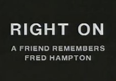 Right On: A Friend Remembers Fred Hampton