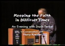 Keeping the Faith in Difficult Times: An Evening With Studs Terkel