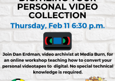 2/11/21: Digitizing Your Personal Videos Workshop