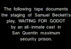 Waiting for Godot in San Quentin